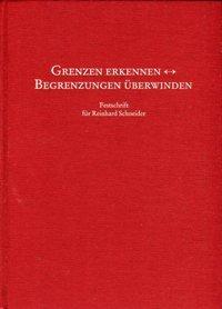 9783799570794: Grenzen erkennen: Begrenzungen überwinden : Festschrift für Reinhard Schneider zur Vollendung seines 65. Lebensjahrs