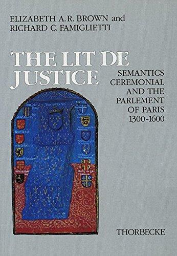 9783799573313: The Lit de Justice: Semantics, Ceremonial, and the Parlement of Paris 1300-1600 (Beihefte Der Francia)