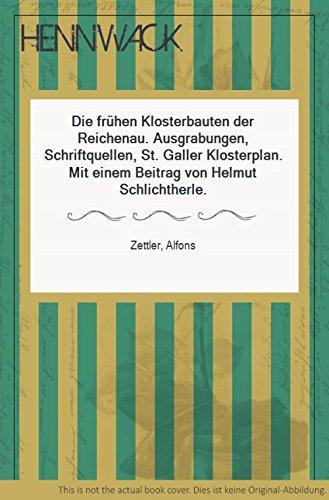 9783799573535: Die frühen Klosterbauten der Reichenau: Ausgrabungen, Schriftquellen, St. Galler Klosterplan (Archäologie und Geschichte)
