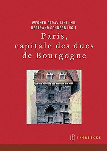 9783799574594: Paris, capitale des ducs de Bourgogne (Beihefte der Francia)