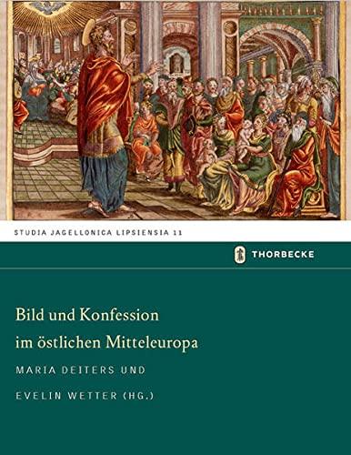 Bild und Konfession im Östlichen Mitteleuropa - vier Fallstudien: Maria Deiters