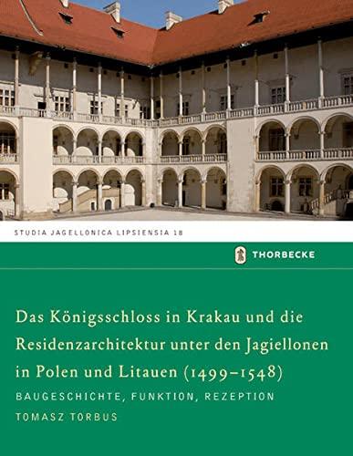 Das Königsschloss in Krakau und die Residenzarchitektur unter den Jagiellonen in Polen und ...