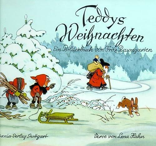 Teddys Weihnachten: Hahn, Lena; illustrated by Fritz Baumgarten