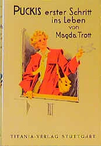 Puckis erster Schritt ins Leben - Band: Magda, Trott und