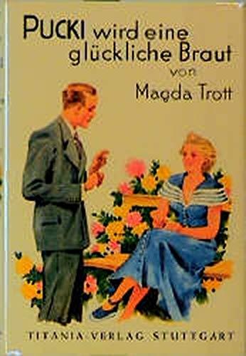 Pucki wird eine glückliche Braut - Band: Magda, Trott und