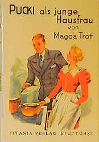 Pucki, Band 8: Pucki als junge Hausfrau: Magda, Trott und