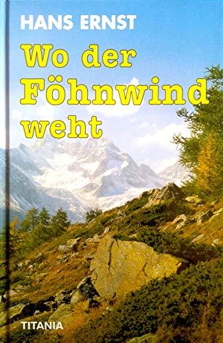 9783799694476: Wo der Föhnwind weht