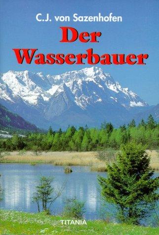 9783799694605: Der Wasserbauer.