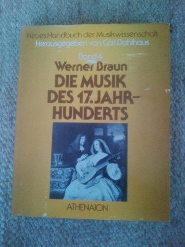 9783799707466: Die Musik des 17. Jahrhunderts (Neues Handbuch der Musikwissenschaft) (German Edition)