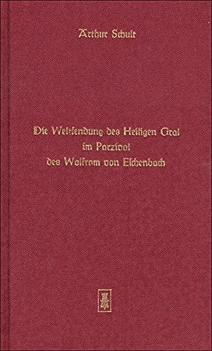 9783799901727: Die Weltsendung des Heiligen Gral im Parzival des Wolfram von Eschenbach