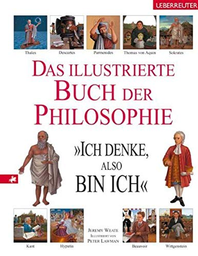 9783800016051: Das illustrierte Buch der Philosophie: 'Ich denke, also bin ich'