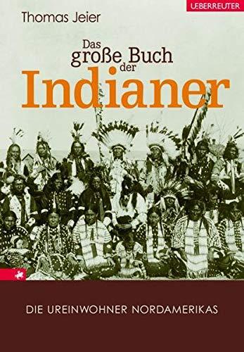 9783800016136: Das große Buch der Indianer: Die Ureinwohner Nordamerikas