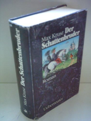 Der Schattenbruder: Roman: Kruse, Max