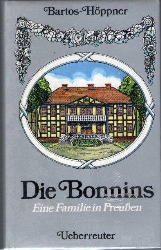 Die Bonnins: Eine Familie in Preussen - Bartos-Höppner, Barbara