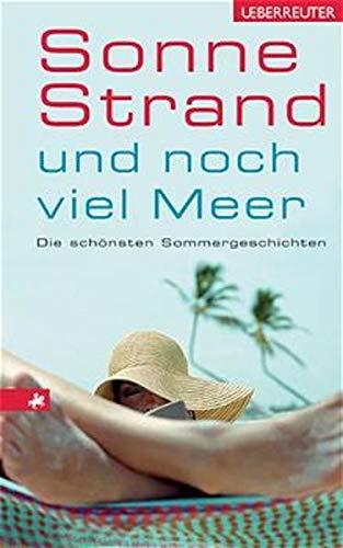 9783800028870: Sonne, Strand und noch viel Meer - Die schönsten Sommergeschichten