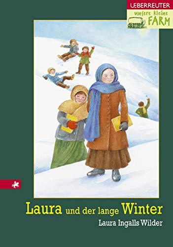 Unsere kleine Farm 5. Laura und der lange Winter. ( Ab 10 J.).: Wilder, Laura Ingalls, Desmarowitz,...