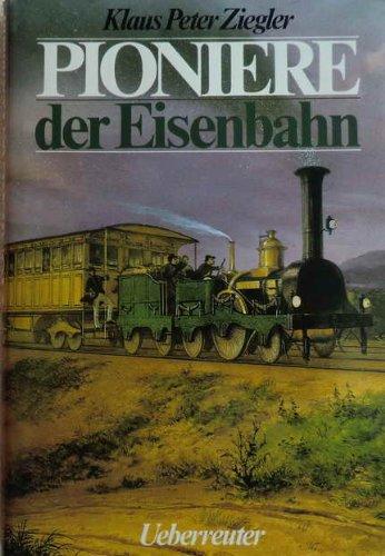 9783800031788: Pioniere der Eisenbahn