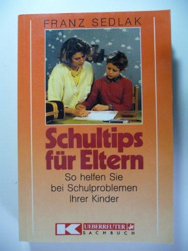 Schultips für Eltern So helfen Sie bei Schulproblemen Ihrer Kinder: Sedlak Franz