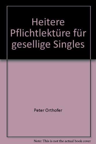 9783800033089: Heitere Pflichtlektüre für gesellige Singles