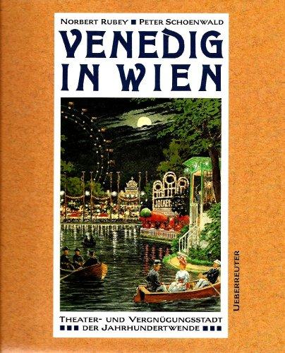 9783800035427: Venedig in Wien: Theater- und Vergnugungsstadt der Jahrhundertwende (German Edition)