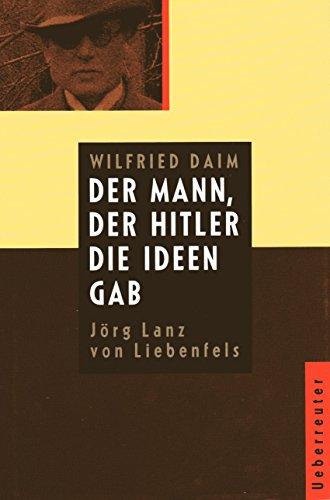 Der Mann, der Hitler die Ideen gab: Daim, Wilfried
