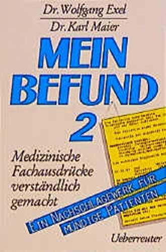 Mein Befund, Bd.2, Medizinische Fachausdrücke verständlich gemacht: Exel, Wolfgang, Maier,