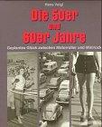 9783800036295: Die 50er und 60er Jahre. Geplantes Glück zwischen Motorroller und Minirock