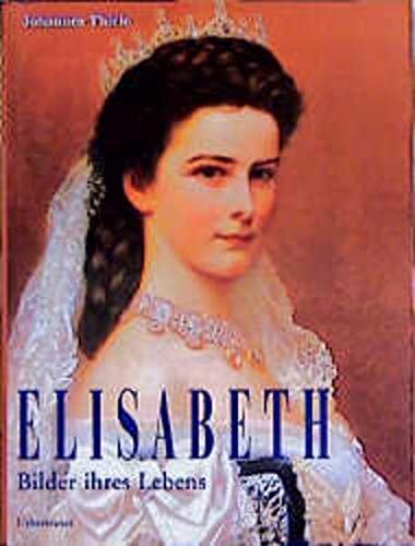 9783800036936: Elisabeth: Bilder ihres Lebens