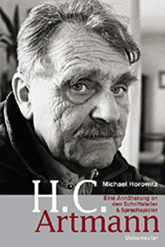 H. C. Artmann. Eine Annäherung an den Schriftsteller und Sprachspieler. (3800037971) by Michael Horowitz