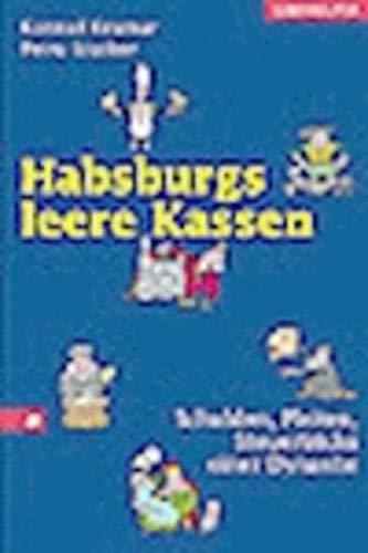 Habsburgs leere Kassen, Schulden Pleiten Steuertricks einer Dynastie: Kramar, Stuiber
