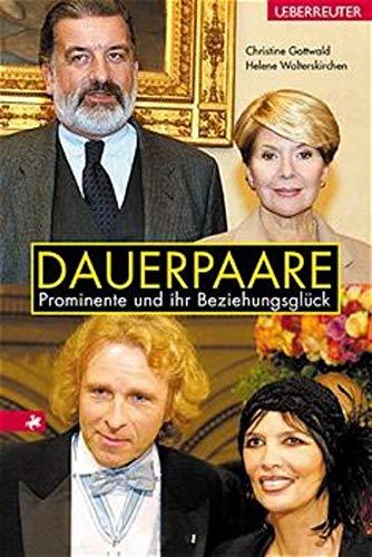 Dauerpaare. Prominente und ihr Beziehungsglück.: Christine Gottwald; Helene Walterskirchen