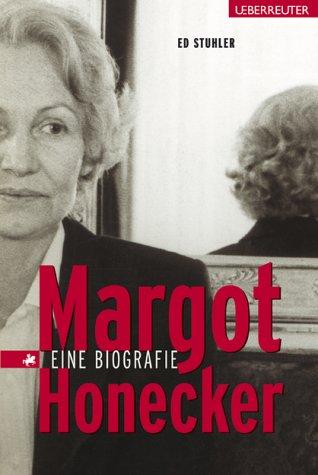 Margot Honecker. Eine Biografie. - Stuhler, Ed