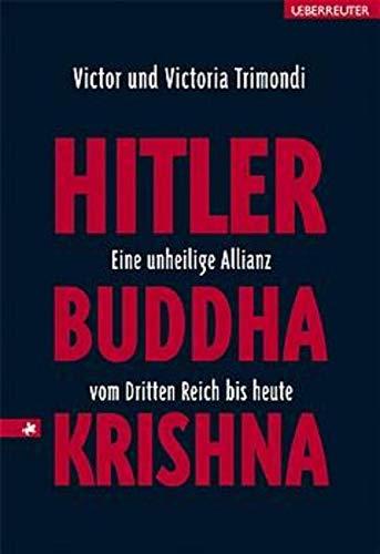 9783800038879: Hitler, Buddha, Krishna - eine unheilige Allianz vom Dritten Reich bis heute