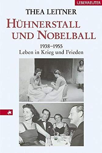 9783800039272: Hühnerstall und Nobelball: 1938-1955 Leben in Krieg und Frieden