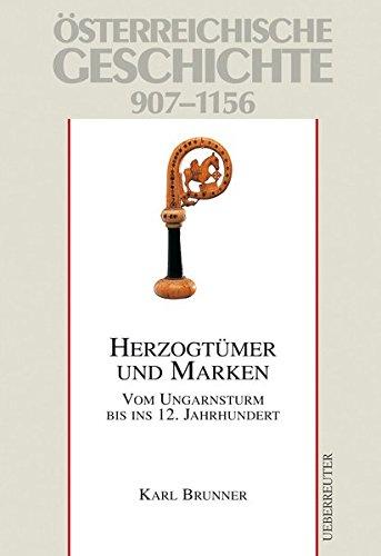 9783800039722: Österreichische Geschichte: Herzogtümer und Marken 907-1156: Vom Ungarnsturm bis ins 12. Jahrhundert