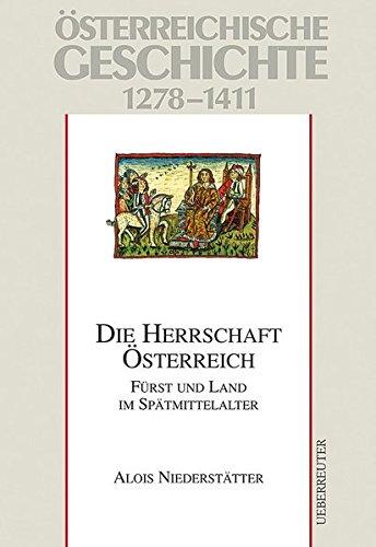9783800039746: Österreichische Geschichte: Die Herrschaft Österreich 1278-1411
