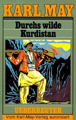 Durch Wilde Kurdestan (German Edition): May, Karl