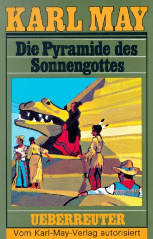Die Pyramide des Sonnengottes: May, Karl