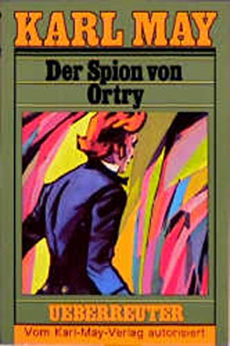 9783800040582: (May, Karl): Karl May Taschenbücher, Bd.58, Der Spion von Ortry