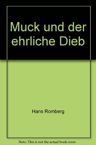 Muck oder der ehrliche Dieb: Romberg Hans: