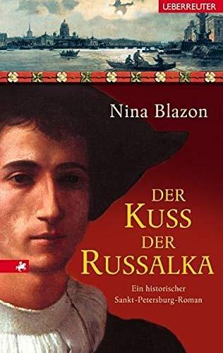 9783800051595: Der Kuss der Russalka: Ein historischer Sankt-Petersburg-Roman