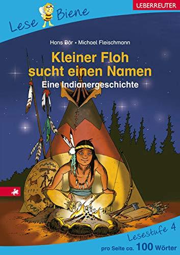 9783800053797: Kleiner Floh sucht einen Namen: Eine Indianergeschichte. Lesestufe 4