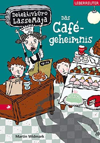 Detektivbüro LasseMaja 05. Das Cafégeheimnis: Widmark, Martin