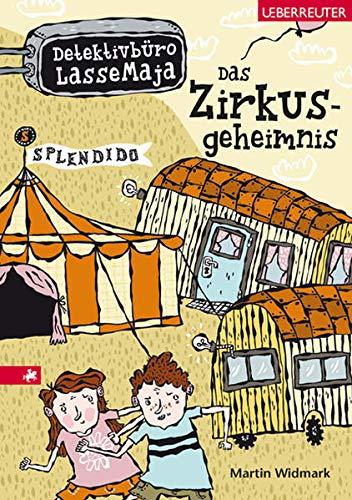 Detektivbüro LasseMaja 06. Das Zirkusgeheimnis: Widmark, Martin