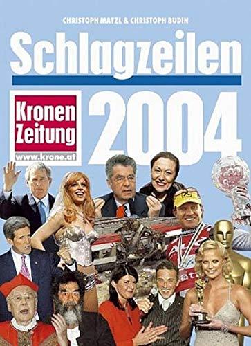 Schlagzeilen 2004: Matzl, Christoph; Budin, Christoph