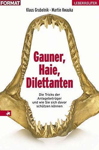 9783800072293: Gauner, Haie, Dilettanten: Die Tricks der Anlagebetrüger und wie Sie sich davor schützen können