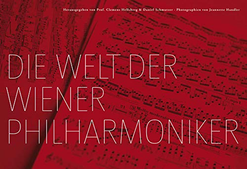 Die Welt der Wiener Philharmoniker. The World of the Vienna Philharmonic Orchestra.