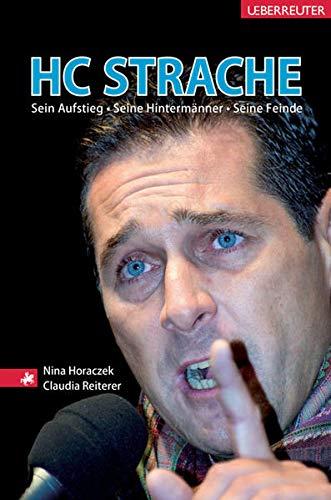9783800074174: HC Strache: Sein Aufstieg, seine Hintermänner, seine Feinde