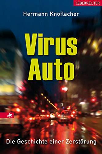 9783800074389: Virus Auto: Die Geschichte einer Zerstörung