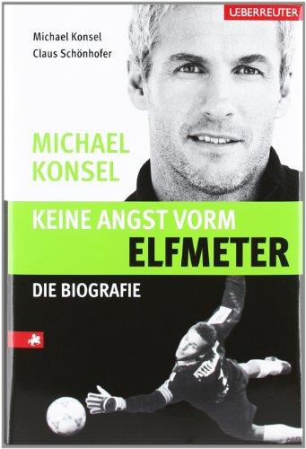 9783800075256: Keine Angst vorm Elfmeter: Michael Konsel Die Biografie